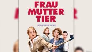 FRAU MUTTER TIER – ab 21. März im Kino