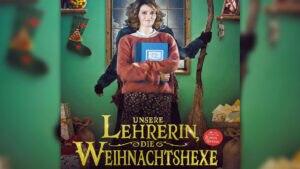 UNSERE LEHRERIN, DIE WEIHNACHTSHEXE – ab 7. November im Kino