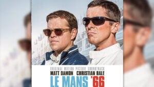 Ab sofort erhältlich – Der Original-Soundtrack zum Film LE MANS 66