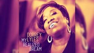 """""""My Realized Dream"""" – das neue Solo-Album von Dorrey Lyles erscheint am 12. Juni"""