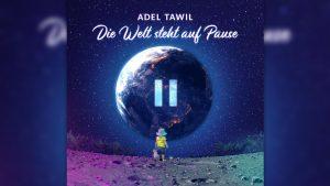 """Gerade ist mit """"Die Welt steht auf Pause"""" die neue Single von Adel Tawil erschienen"""