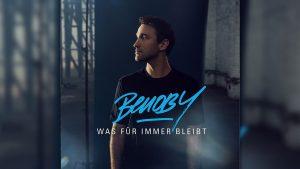 """Gerade veröffentlichte BENOBY seine neue Single """"Was für immer bleibt"""""""